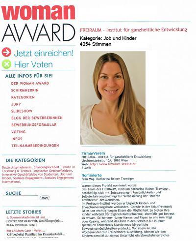 Katharina Rainer-Trawöger wurde kurz vor der Geburt ihrer ersten Tochter von einer Redakteurin für den Woman Award nominiert. Von den 4054 Stimmen in so kurzer Zeit völlig überrascht bedanken wir uns nachträglich über den dritten online Platz!