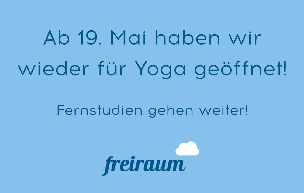 Ab 19. Mai haben wir wieder für Yoga geöffnet. Fernstudien gehen weiter!